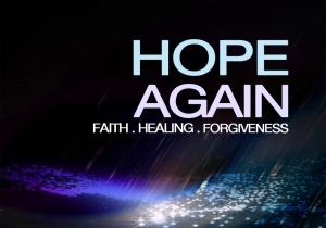 Hope again faith healing fogiveness