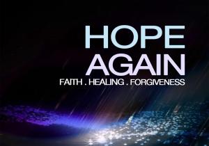 Hope again faith healing fogiveness