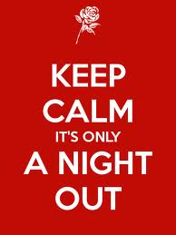 keep calm it's only a night out