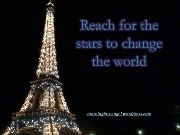 Reach for the stars to Change The World!